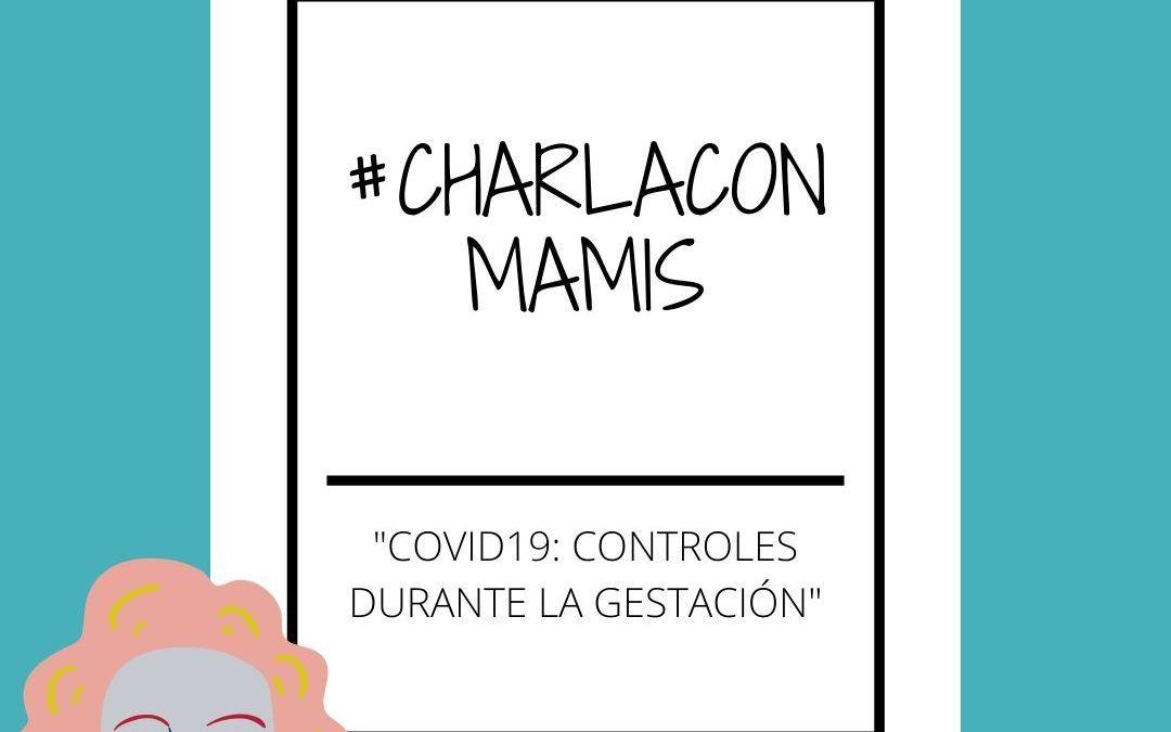 #Charla con Mamis&Co, «Covid: controles durante la gestación»
